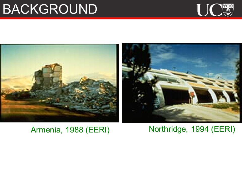 Armenia, 1988 (EERI) Northridge, 1994 (EERI) BACKGROUND