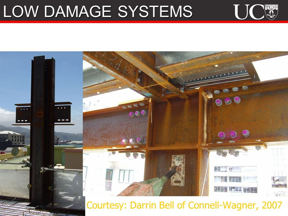 Courtesy: Darrin Bell of Connell-Wagner, 2007 LOW DAMAGE SYSTEMS
