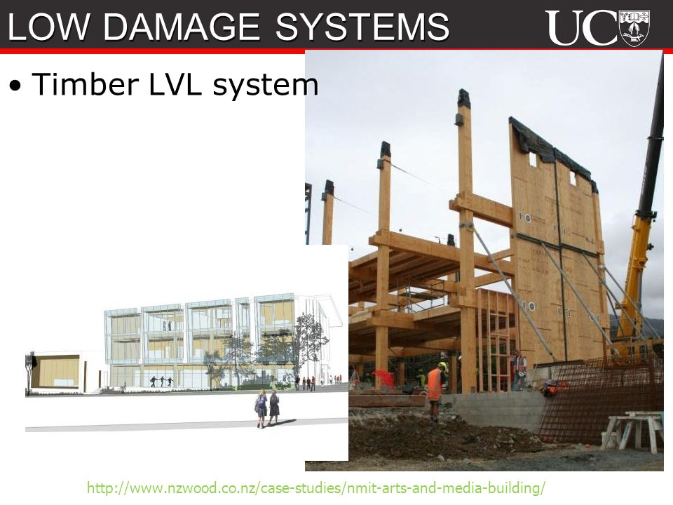http://www.nzwood.co.nz/case-studies/nmit-arts-and-media-building/ Timber LVL system LOW DAMAGE SYSTEMS