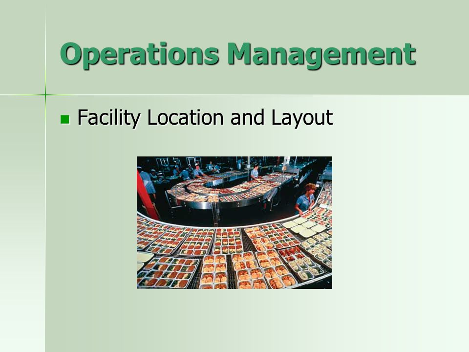 Operations Management Facility Location and Layout Facility Location and Layout
