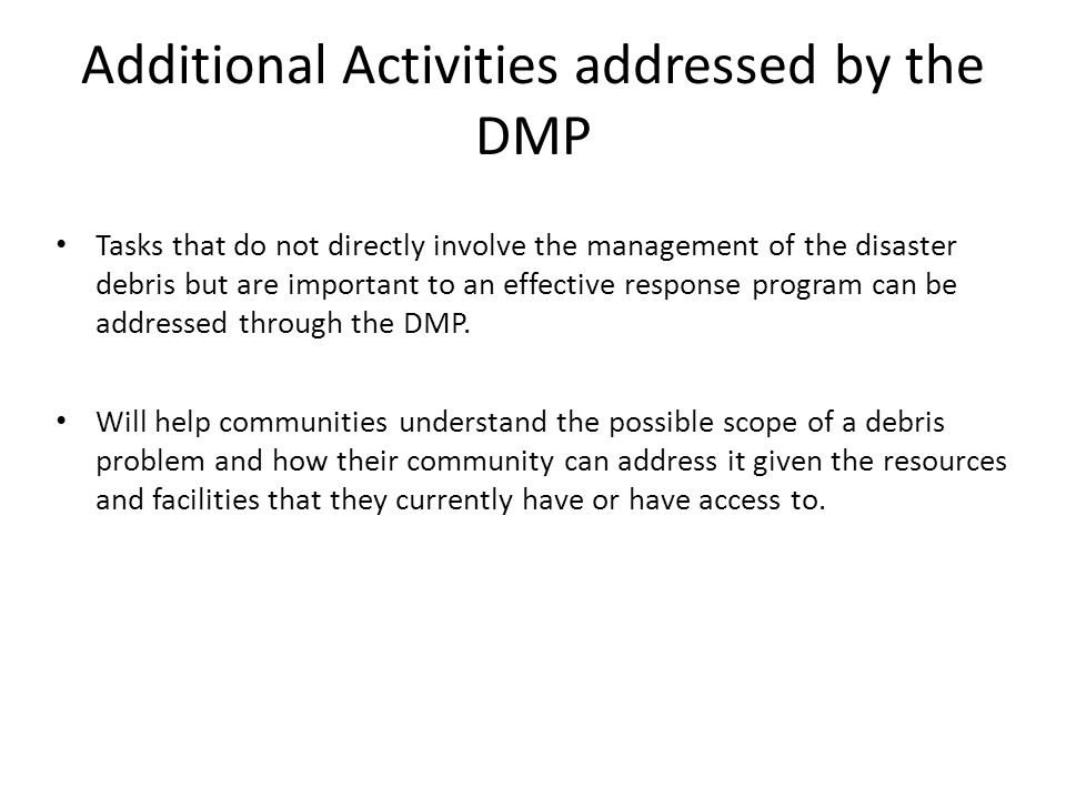 Additional Activities addressed by the DMP Tasks that do not directly involve the management of the disaster debris but are important to an effective