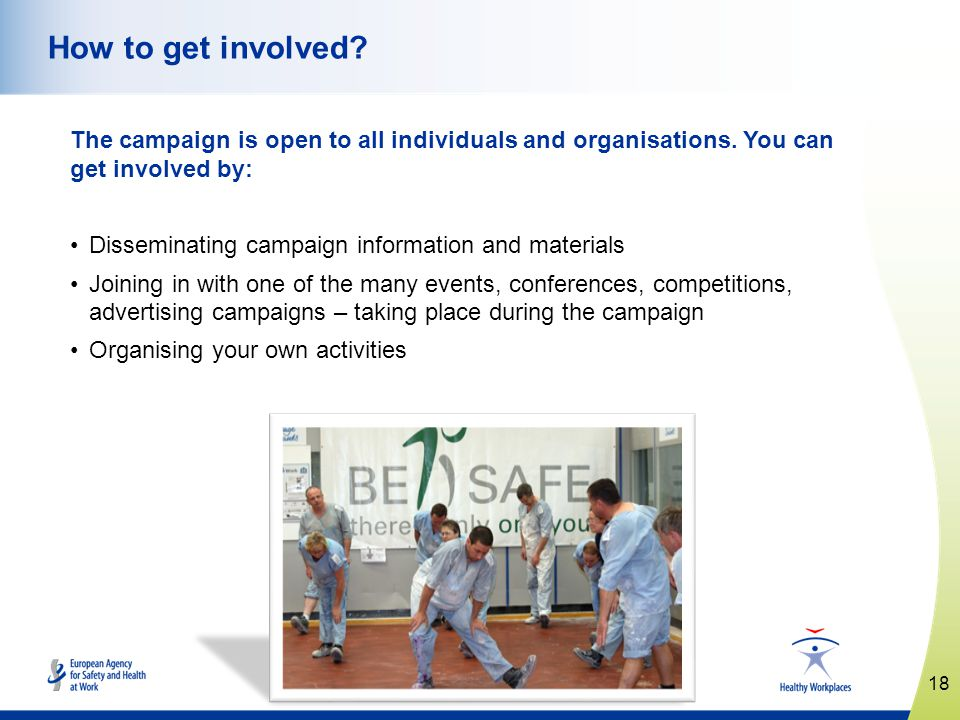 www.healthy-workplaces.eu The campaign is open to all individuals and organisations.