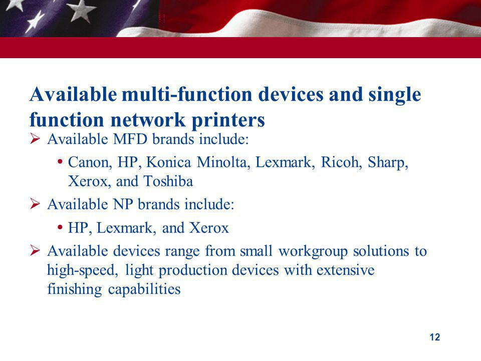 Available multi-function devices and single function network printers Available MFD brands include: Canon, HP, Konica Minolta, Lexmark, Ricoh, Sharp,
