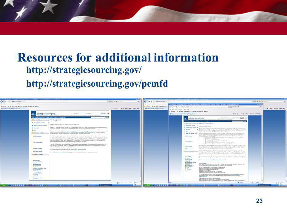 Resources for additional information 23 http://strategicsourcing.gov/ http://strategicsourcing.gov/pcmfd