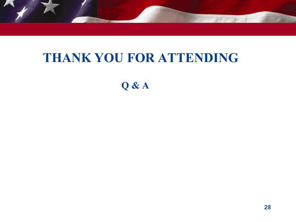 THANK YOU FOR ATTENDING Q & A 28