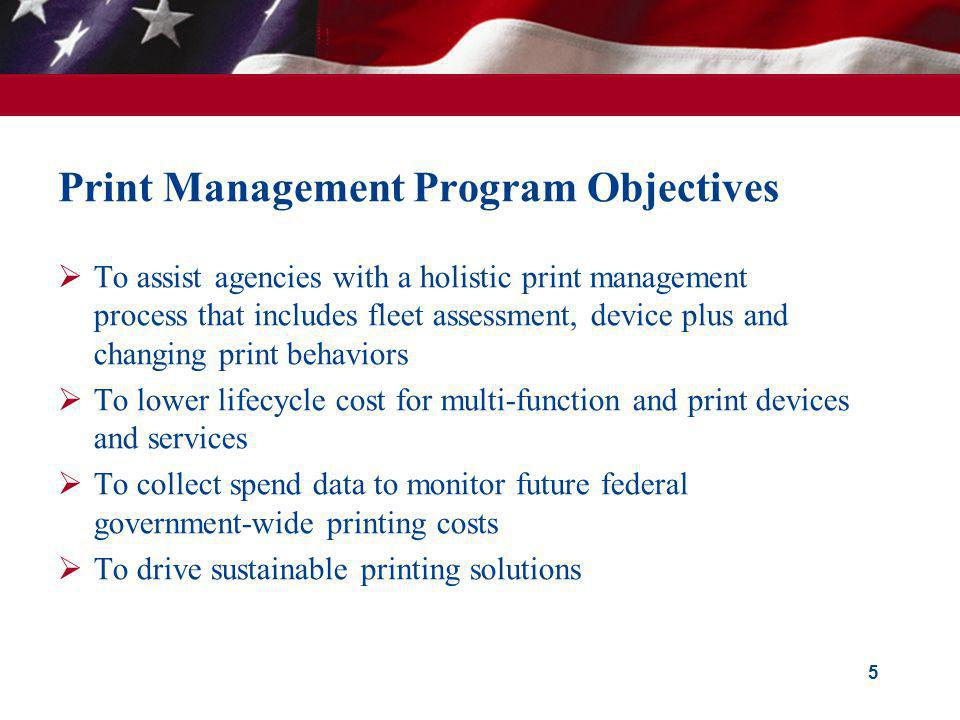 Print Management Program Objectives To assist agencies with a holistic print management process that includes fleet assessment, device plus and changi