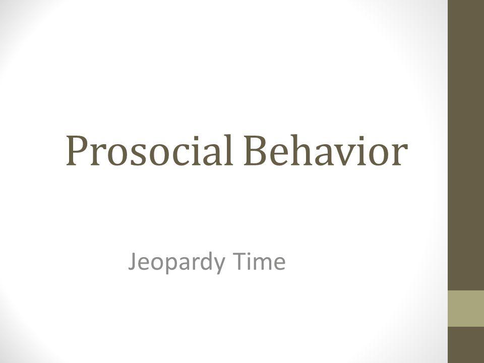 Prosocial vs.