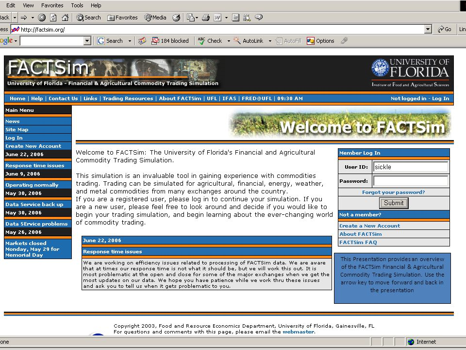 This Presentation provides an overview of the FACTSim Financial & Agricultural Commodity Trading Simulation. Use the arrow key to move forward and bac