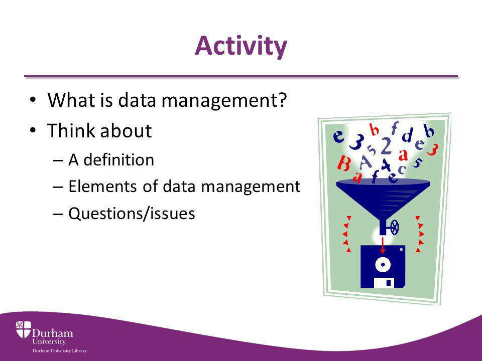 Activity What is data management.