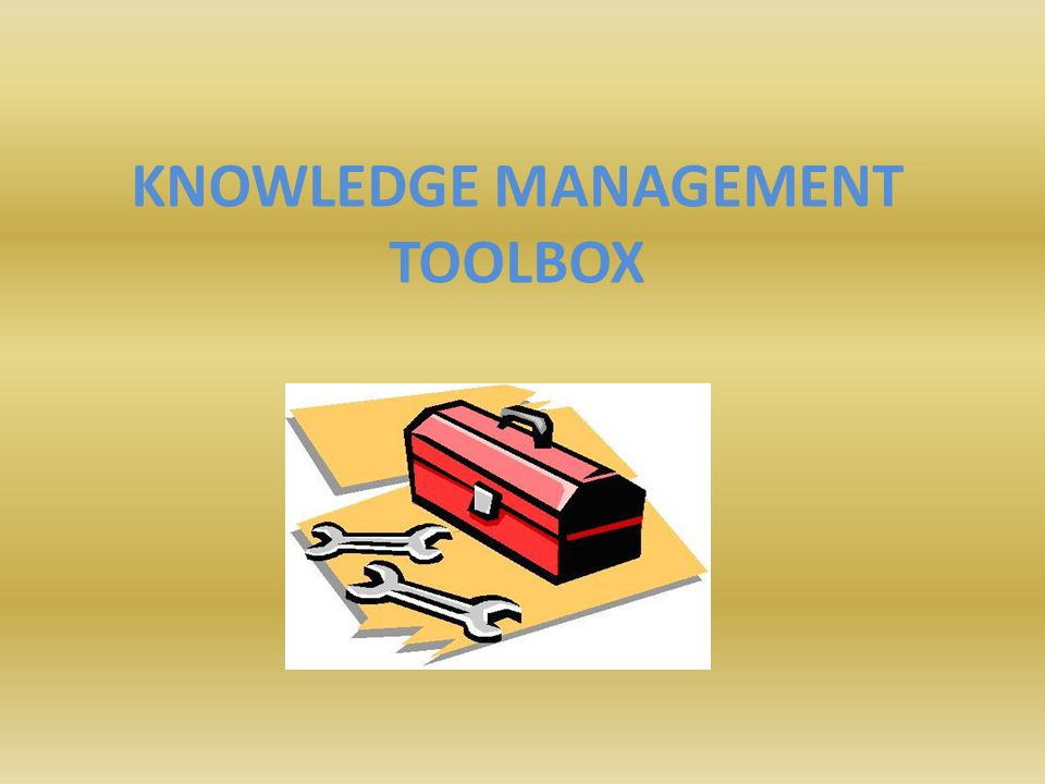 KNOWLEDGE MANAGEMENT TOOLBOX