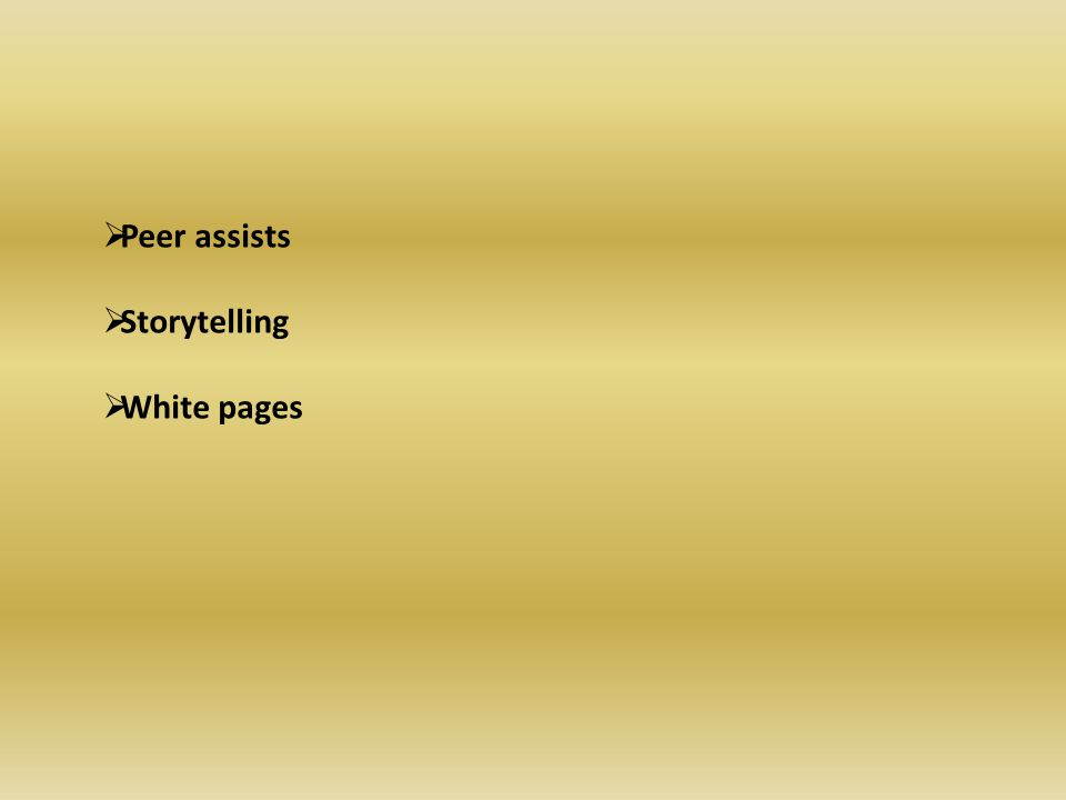 Peer assists Storytelling White pages