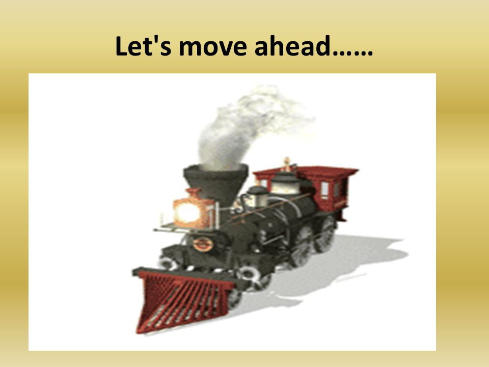 Let s move ahead……