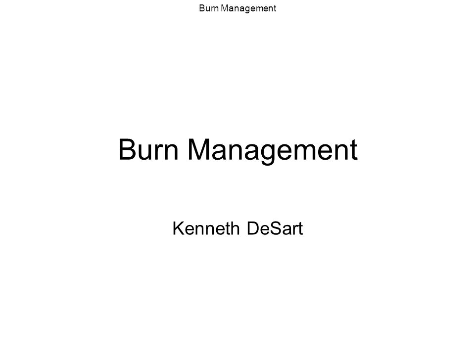 Burn Management Kenneth DeSart
