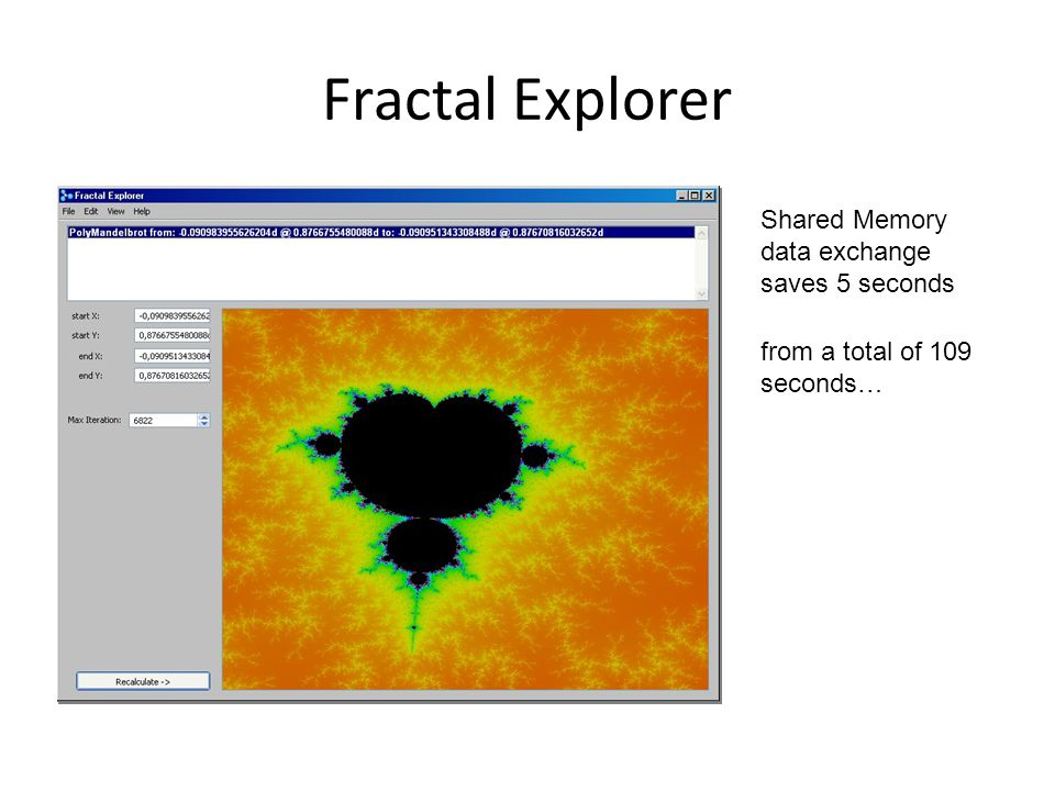Fractal Explorer Shared Memory data exchange saves 5 seconds from a total of 109 seconds…