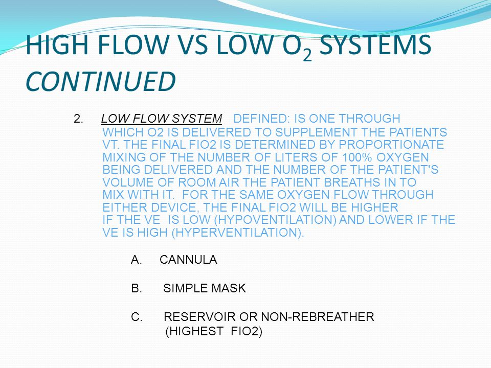 HIGH FLOW VS LOW O 2 SYSTEMS CONTINUED 2.