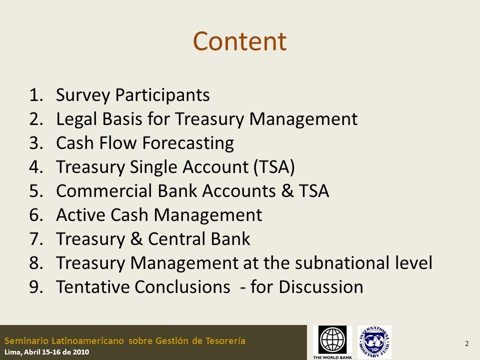 Seminario Latinoamericano sobre Gestión de Tesorería Lima, Abril 15-16 de 2010 Coordination of cash and debt management 33 Maturity of Treasury Bills: 360 days (5) (AR, SV, GT, NI, EC) 90, 180 and 360 days (CO) 3 and 6 month (PA) Less than 3 months (CR) Less than 1 year (PE) 28, 91, 182 and 364 days (MX) 6 months (BR) Short-Term investments & Borrowing