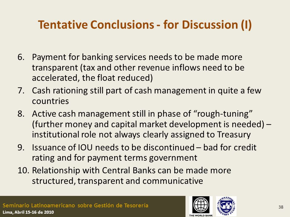 Seminario Latinoamericano sobre Gestión de Tesorería Lima, Abril 15-16 de 2010 Tentative Conclusions - for Discussion (I) 6.Payment for banking servic