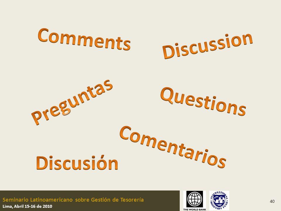 Seminario Latinoamericano sobre Gestión de Tesorería Lima, Abril 15-16 de 2010 40