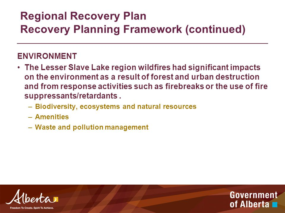 ENVIRONMENT The Lesser Slave Lake region wildfires had significant impacts on the environment as a result of forest and urban destruction and from response activities such as firebreaks or the use of fire suppressants/retardants.