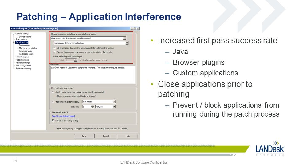 LANDesk Software Confidential 14 Patching – Application Interference Increased first pass success rate –Java –Browser plugins –Custom applications Clo