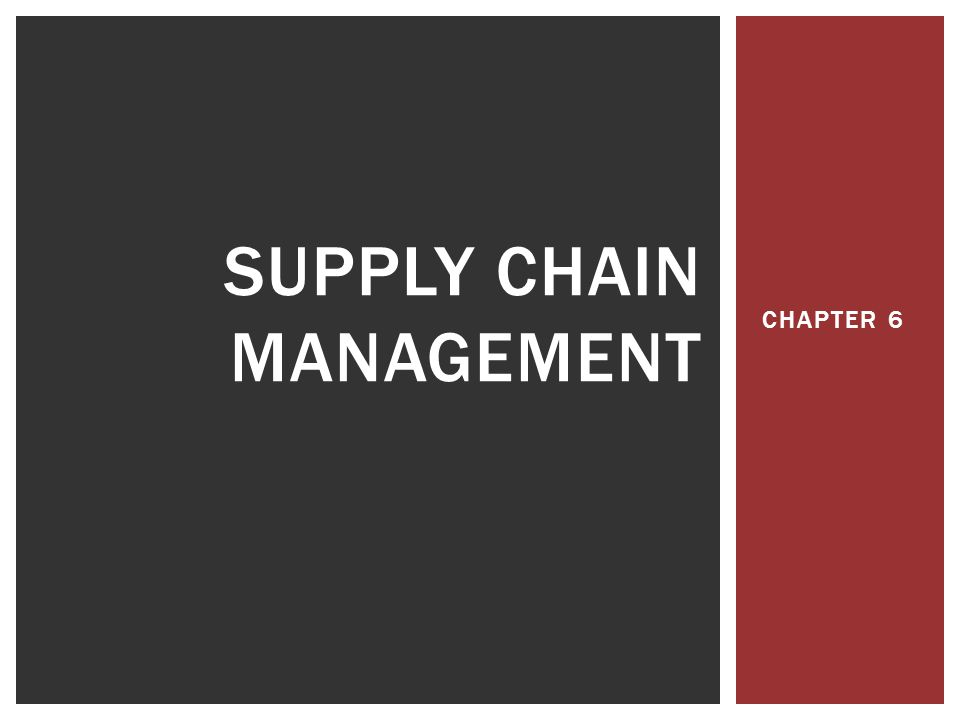 CHAPTER 6 SUPPLY CHAIN MANAGEMENT