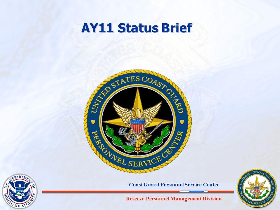 Reserve Personnel Management Division Coast Guard Personnel Service Center 1 AY11 Status Brief