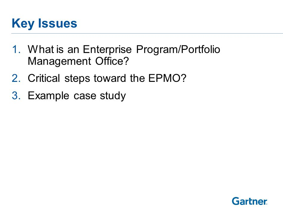 Key Issues 1.What is an Enterprise Program/Portfolio Management Office? 2.Critical steps toward the EPMO? 3.Example case study