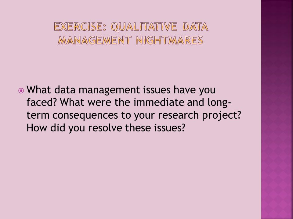 What data management issues have you faced.