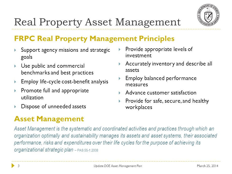 Real Property Asset Management March 25, 2014Update DOE Asset Management Plan3 Support agency missions and strategic goals Use public and commercial b