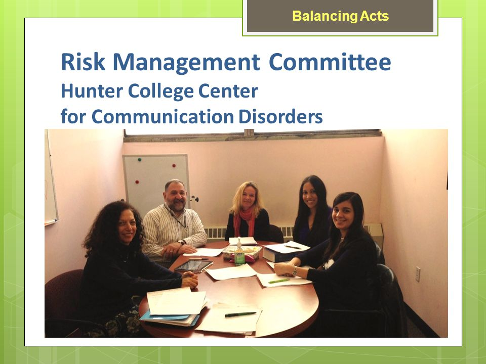 Risk Management Committee Hunter College Center for Communication Disorders Balancing Acts