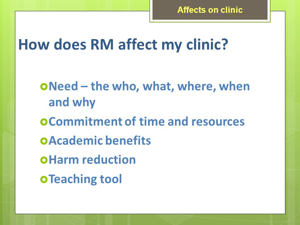 How does RM affect my clinic.