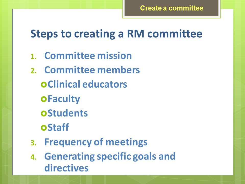 Steps to creating a RM committee 1. Committee mission 2.