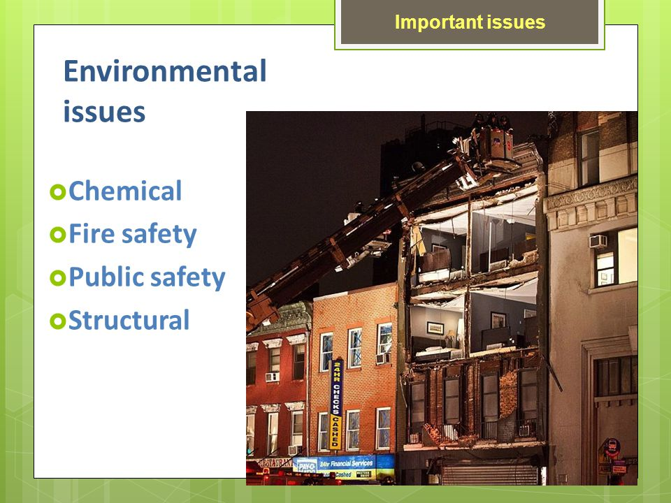 Environmental issues Chemical Fire safety Public safety Structural Important issues