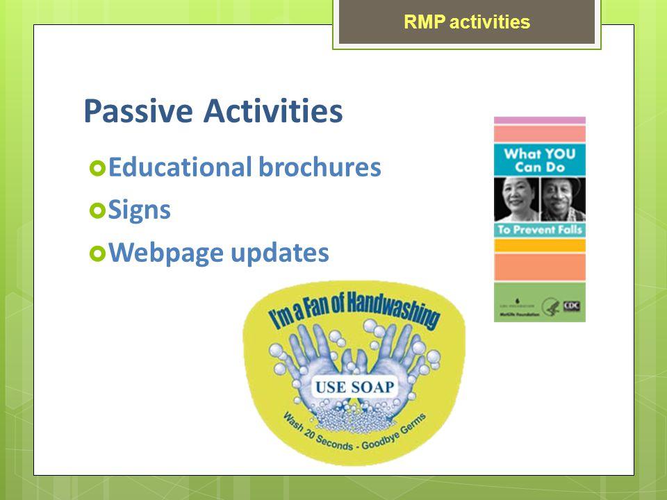 Passive Activities Educational brochures Signs Webpage updates RMP activities