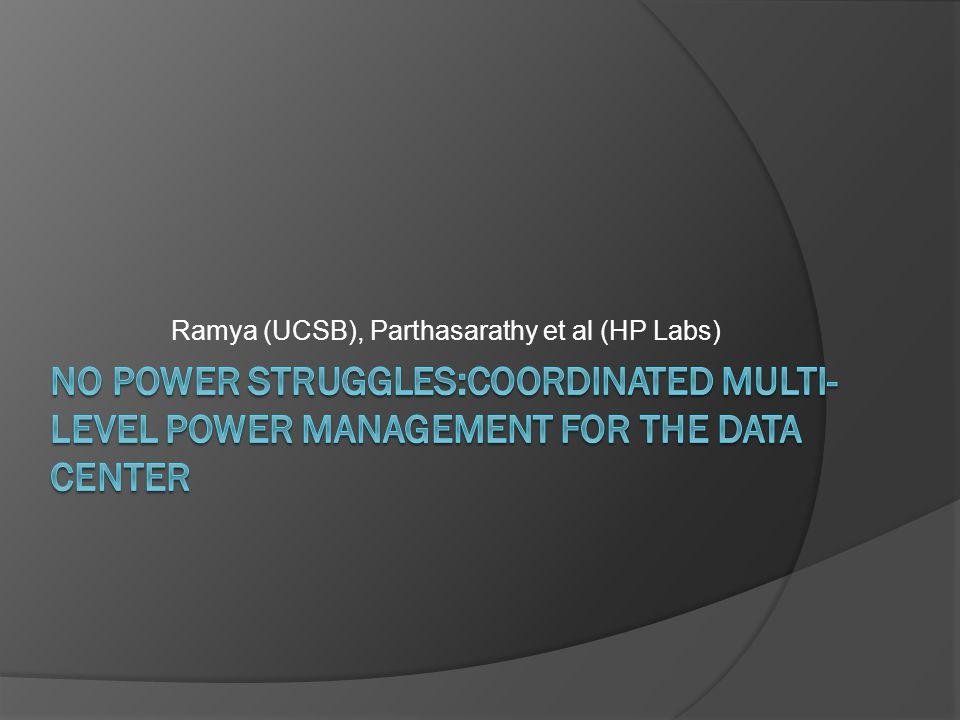 Ramya (UCSB), Parthasarathy et al (HP Labs)