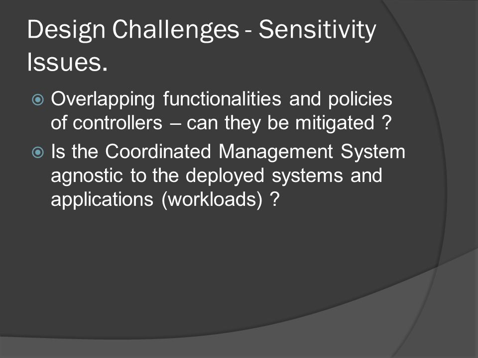 Design Challenges - Sensitivity Issues.