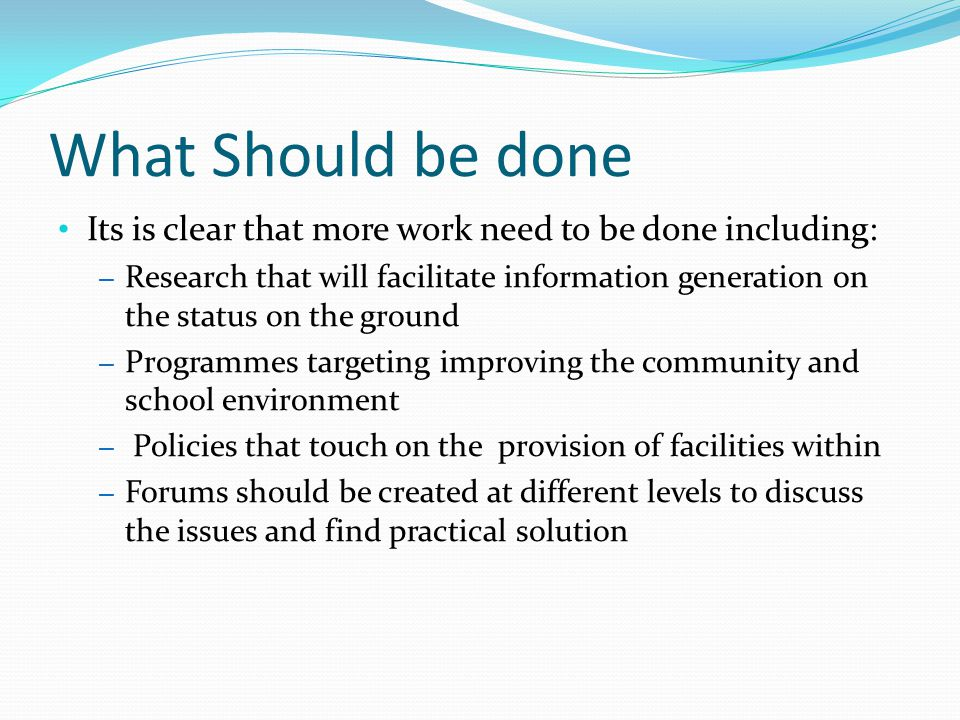 Conclusion We need Passionate leaders, who are going to popularise this issue of Menstrual Hygiene Management, and ensure its finds its way into the policy documents and well as the sector plans and indeed tangible programme on the ground.