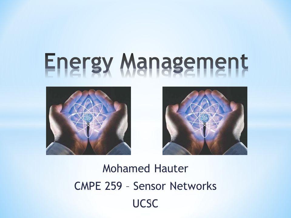 Mohamed Hauter CMPE 259 – Sensor Networks UCSC 1