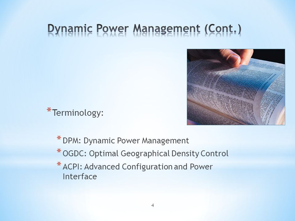 * Terminology: * DPM: Dynamic Power Management * OGDC: Optimal Geographical Density Control * ACPI: Advanced Configuration and Power Interface 4