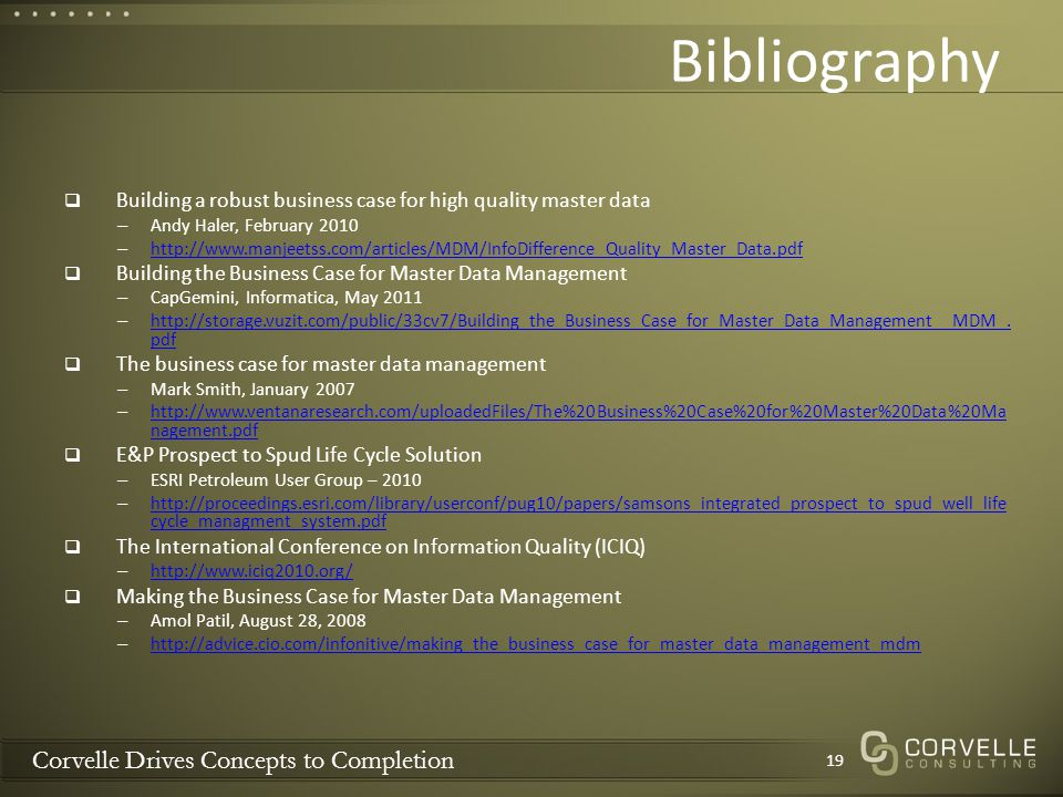 Corvelle Drives Concepts to Completion Bibliography Building a robust business case for high quality master data – Andy Haler, February 2010 – http://