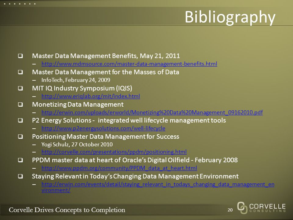 Corvelle Drives Concepts to Completion Bibliography Master Data Management Benefits, May 21, 2011 – http://www.mdmsource.com/master-data-management-be