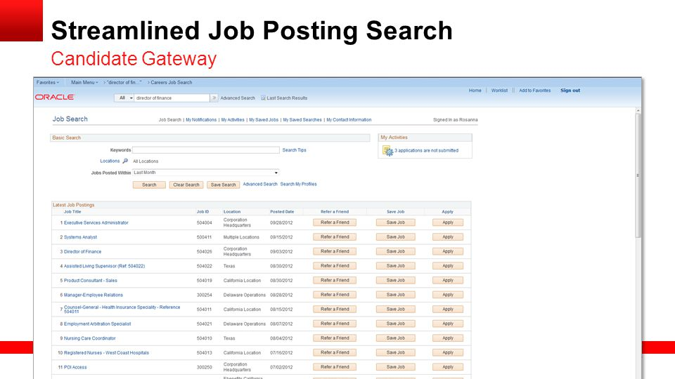 Copyright © 2013, Oracle and/or its affiliates. All rights reserved. 17 Streamlined Job Posting Search Candidate Gateway