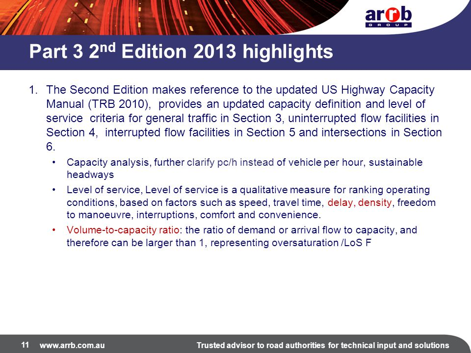 www.arrb.com.auTrusted advisor to road authorities for technical input and solutions Part 3 2 nd Edition 2013 highlights 1.The Second Edition makes re