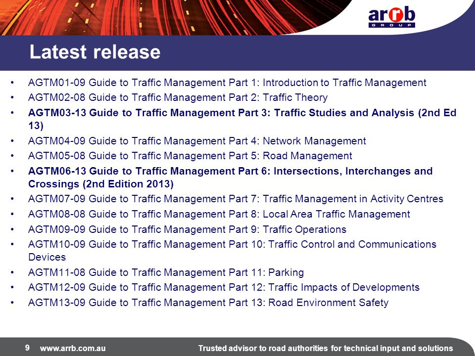 www.arrb.com.auTrusted advisor to road authorities for technical input and solutions Recommendations for future work All future Austroads network program projects should be linked with GTM Identify knowledge gap and provide high quality research/investigations for practitioners Update and review major Parts annually or based on need Implement cross-reference process Minimise jurisdictions supplements via practice harmonisation projects Knowledge transfer/information dissemination 30