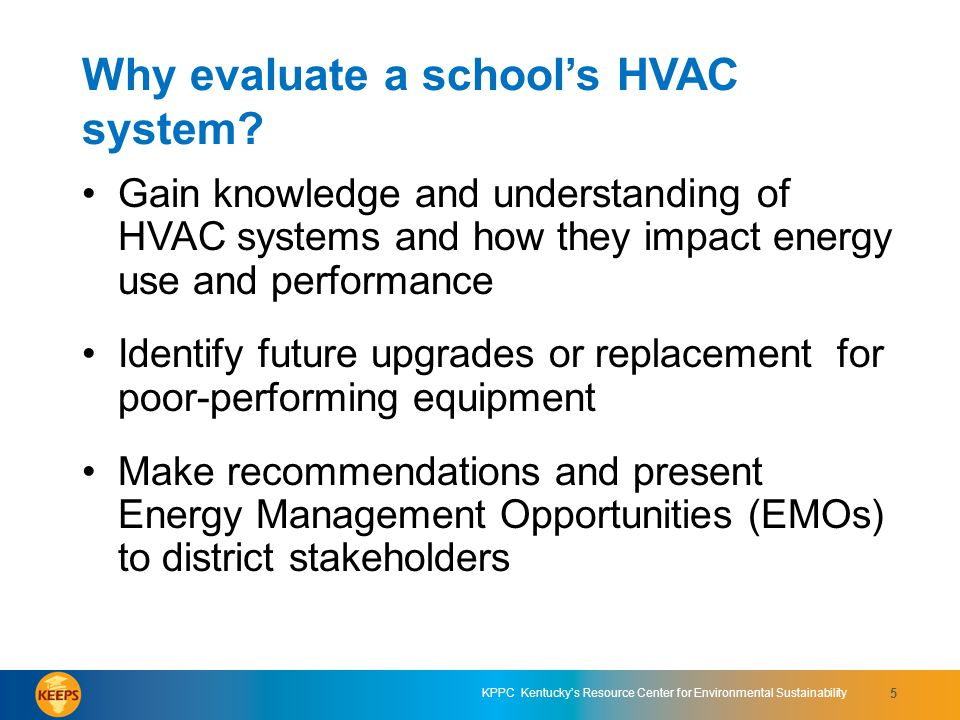 KPPC Kentuckys Resource Center for Environmental Sustainability 36 EMO 1: HVAC Replacement Considerations Age of Equipment.