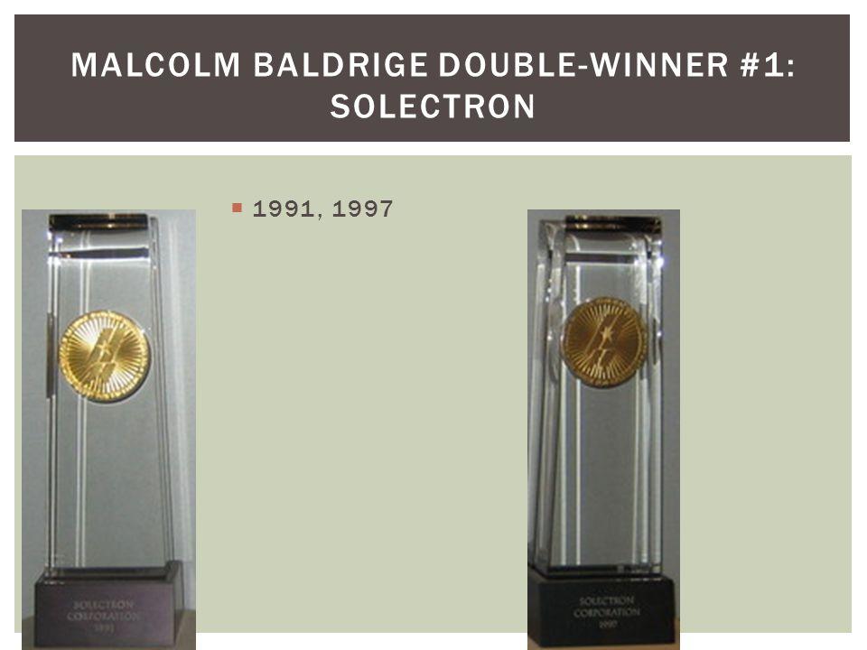 1991, 1997 MALCOLM BALDRIGE DOUBLE-WINNER #1: SOLECTRON
