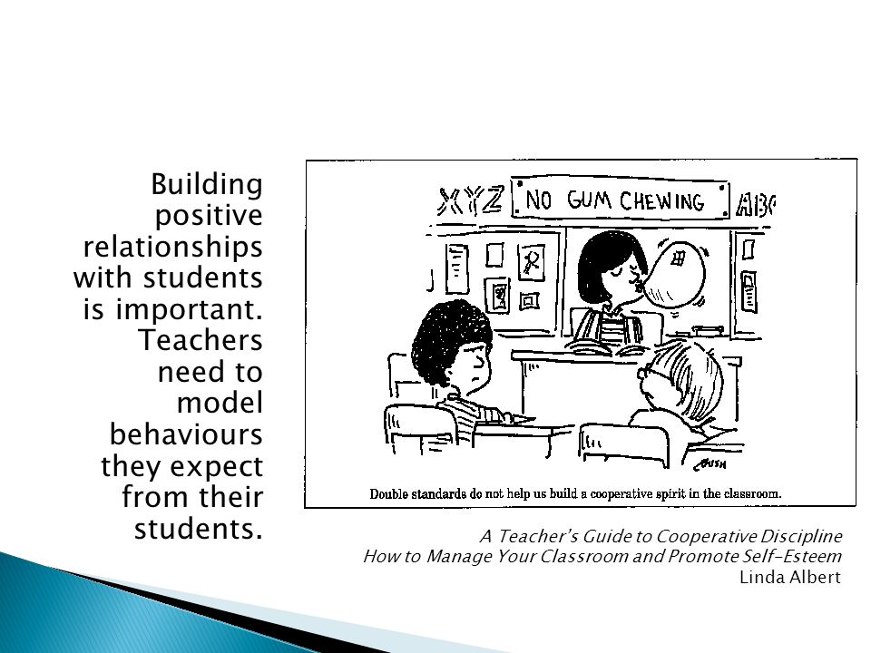 Building positive relationships with students is important. Teachers need to model behaviours they expect from their students. A Teachers Guide to Coo