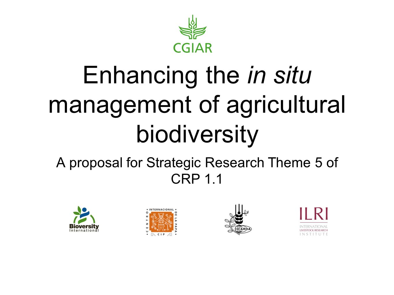 Enhancing the in situ management of agricultural biodiversity A proposal for Strategic Research Theme 5 of CRP 1.1