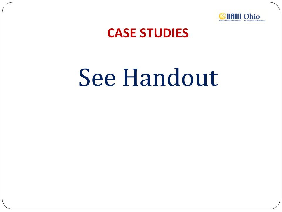 CASE STUDIES See Handout