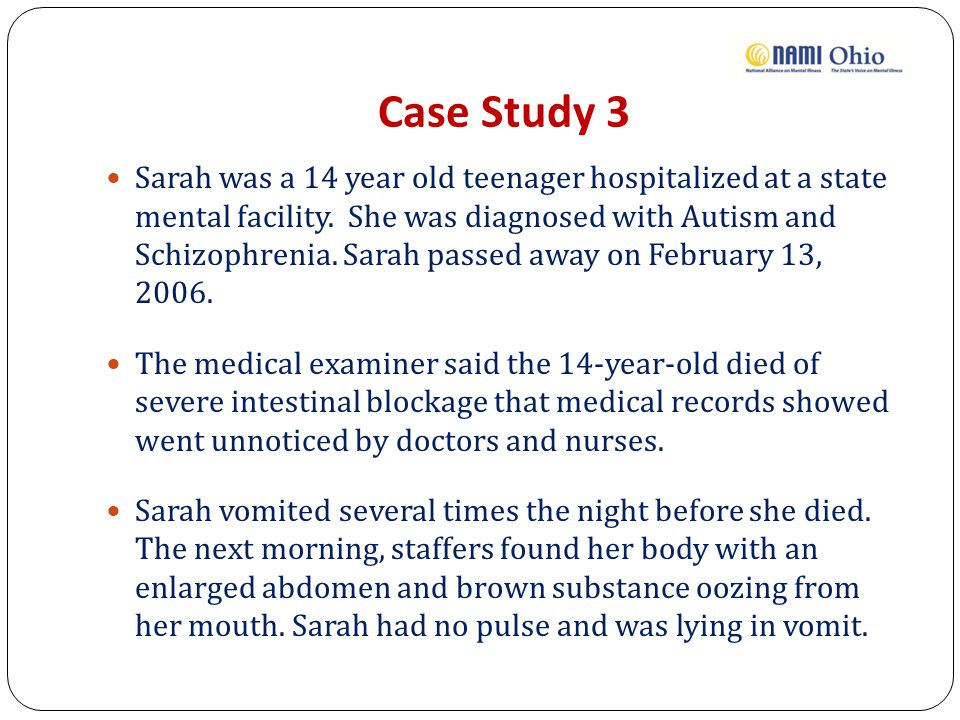 Case Study 3 Sarah was a 14 year old teenager hospitalized at a state mental facility.